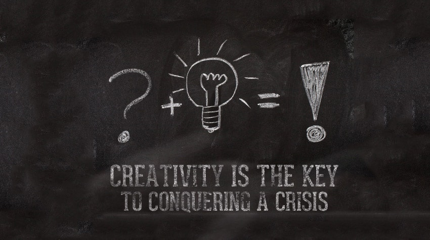 Creativity Is The Key To Conquering A Crisis