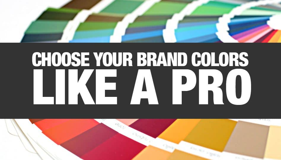 Choose Your Brand Colors Like A Pro