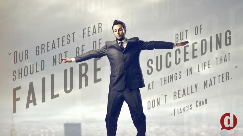 Kick Your Fear of Failure Once And For All
