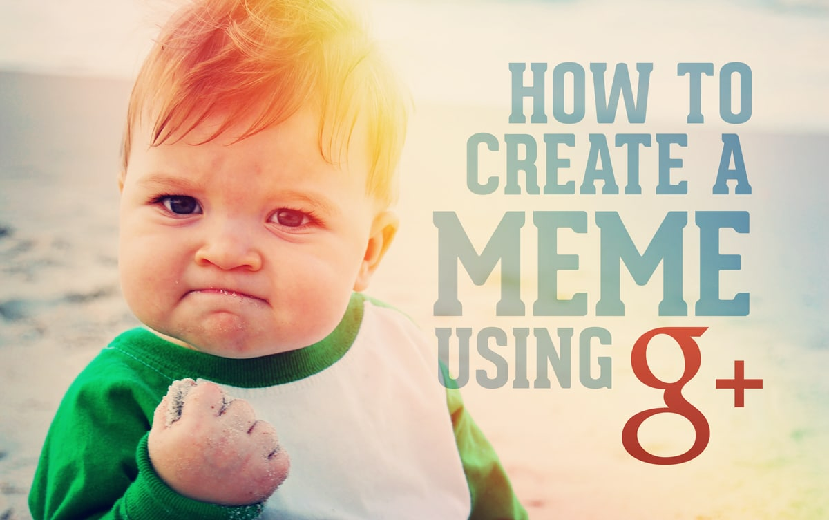 create a meme with google+