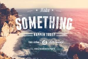 make-something-happen