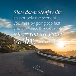 slow-down-quote-900x900