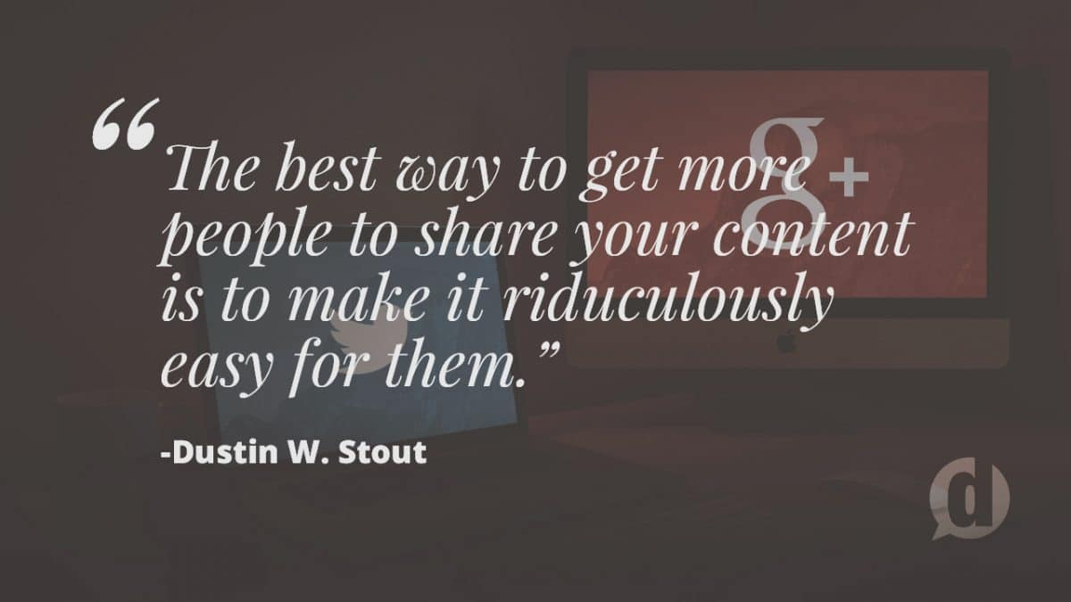 Best way to get more people to share your content quote