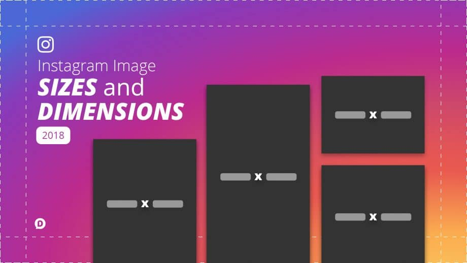 Instagram Image Sizes and Dimensions 2018