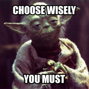 yoda saying choose wisely you must