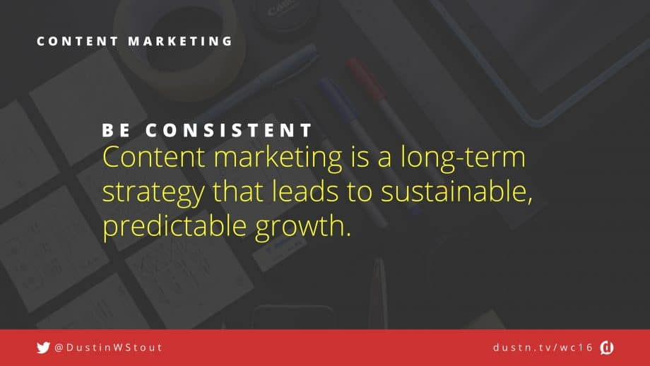be consistent in content marketing