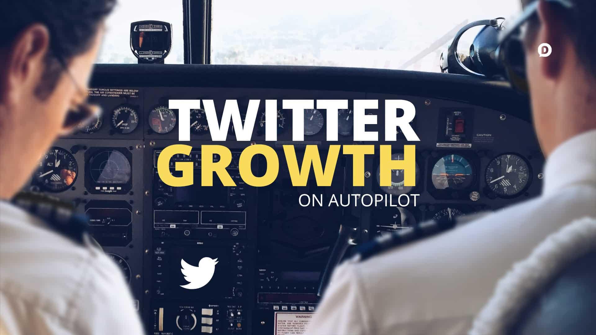 Twitter Growth on Autopilot