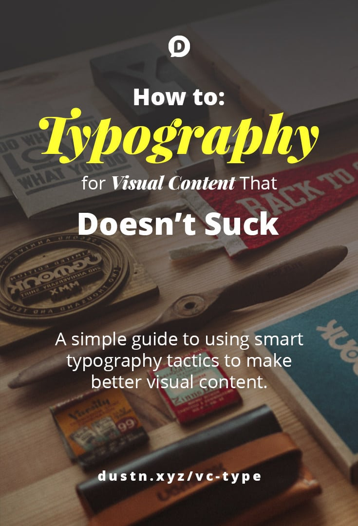 Typography tips for creating visual content that looks professional & makes you look credible. Excellent for newbies & non-designers.