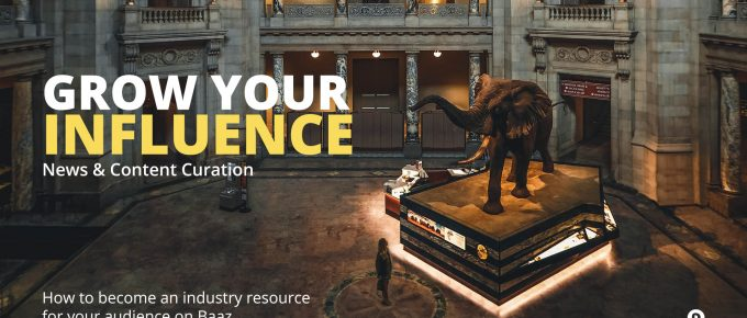 Grow Your Influence on Baaz with News and Content Curation